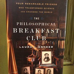Philosophical Breakfast Club, Laura Snyder 1st ed